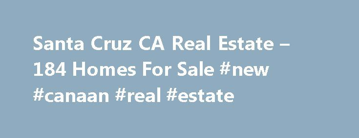 Santa Cruz CA Real Estate – 184 Homes For Sale #new #canaan #real #estate http://real-estate.remmont.com/santa-cruz-ca-real-estate-184-homes-for-sale-new-canaan-real-estate/  #santa cruz real estate # Santa Cruz CA Real Estate Why use Zillow? Zillow helps you find the newest Santa Cruz real estate listings. By analyzing information on thousands of single family homes for sale in Santa Cruz, California and across the United States, we calculate home values (Zestimates) and the Zillow Home…