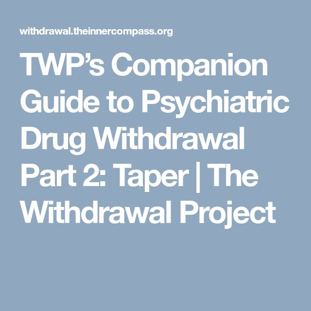 TWP's Companion Guide to Psychiatric Drug Withdrawal Part 2: Taper | The Withdrawal Project