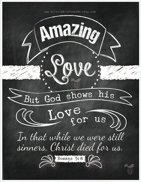 "Scripture Chalkboard Art. Romans 5:8. ""Amazing Love"". Chalkboard Artwork. Christian Art. Typography Bible Verse. on Etsy, $6.50"