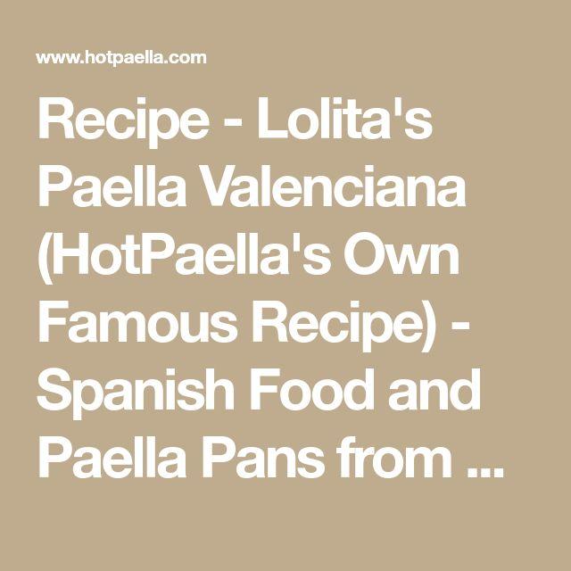 Recipe - Lolita's Paella Valenciana (HotPaella's Own Famous Recipe) - Spanish Food and Paella Pans from HotPaella.com