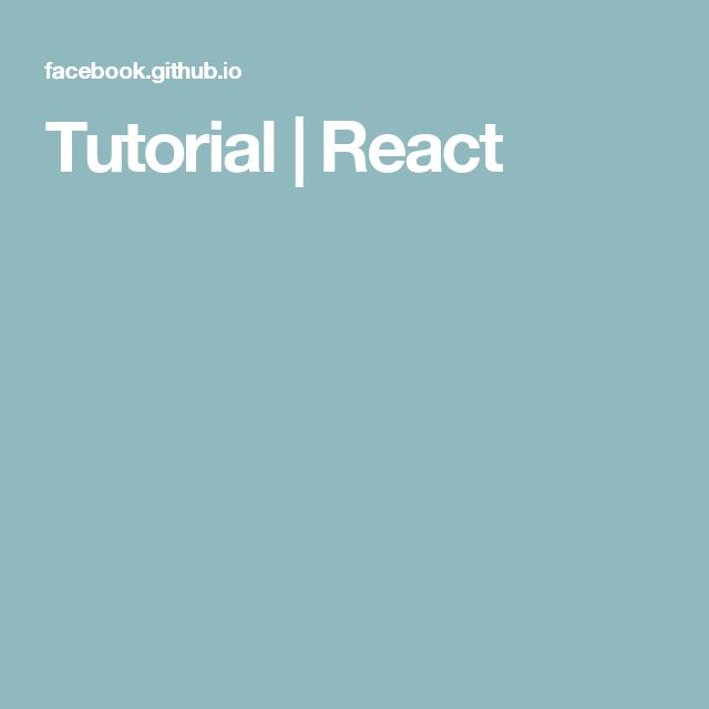 Tutorial | React