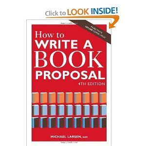 How to Write a Book Proposal by Michael Larsen does exactly what it claims to!