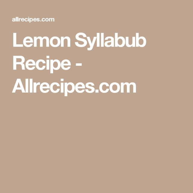 Lemon Syllabub Recipe - Allrecipes.com