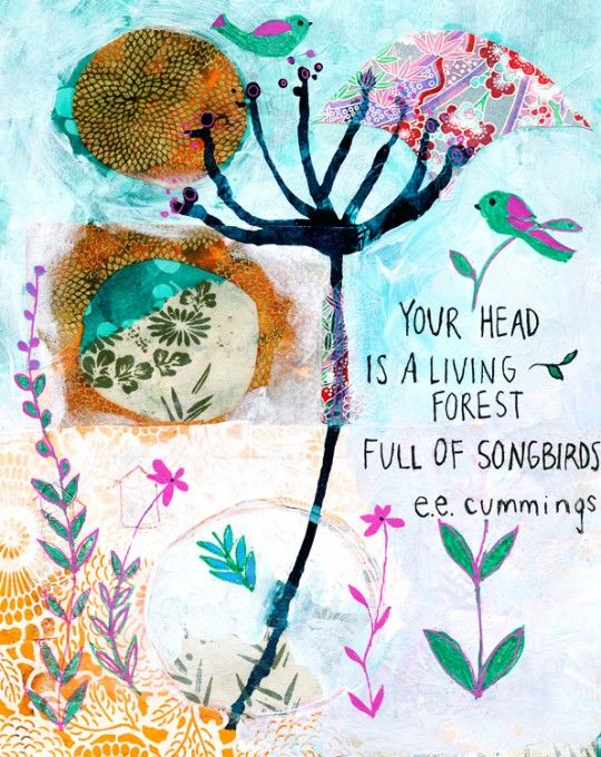 """your head is a living forest full of songbirds"" ee cummingsprint by alena henenssy:"