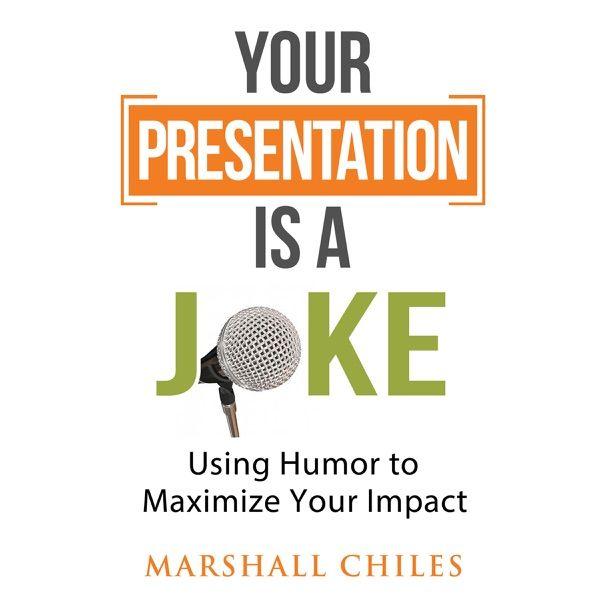 Your Presentation Is A Joke Using Humor To Maximize Your Impact Unabridged Humor Increases Persuasions Effectiveness Dr Jim Lyt Jokes Humor Presentation