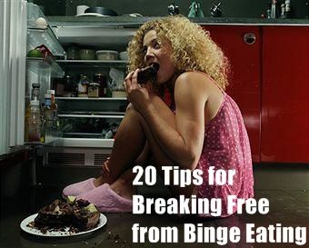 20 Tips for Breaking Free from Binge Eating (I love this! Very good in depth coverage of topic and ideas!)