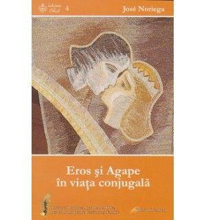 Eros şi Agape în viaţa conjugală