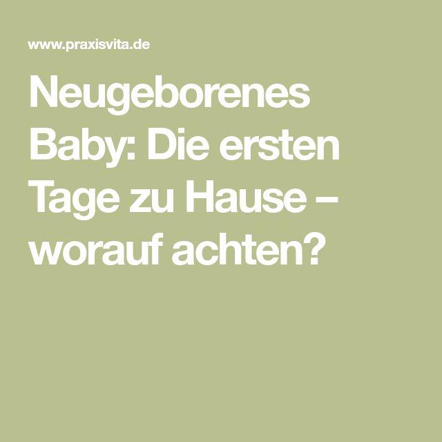Neugeborenes Baby: Die ersten Tage zu Hause – worauf achten?