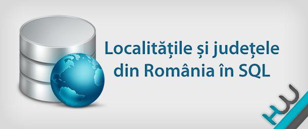 Localitățile și județele din România în SQL   HazzardWeb