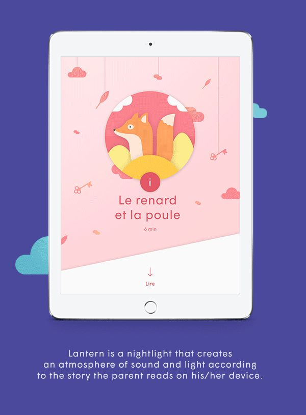 Lantern is a nightlight that creates an atmosphere of sound and light according to the story the parent reads on his/her device.Designers: Athanassios Tohme, Jonas DeprundDevelopers: Katia Moreira, ALexis TessierThe object here : https://www.behance.…