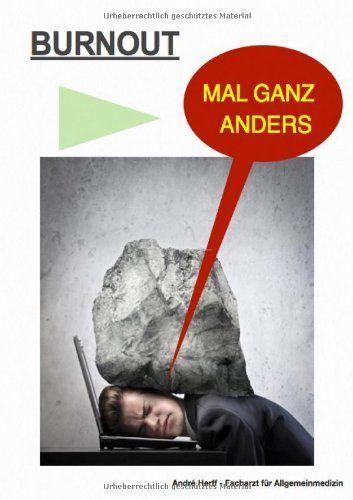 BURNOUT MAL GANZ ANDERS, http://www.amazon.de/dp/3844265023/ref=cm_sw_r_pi_awd_gLiTsb1Z931XR