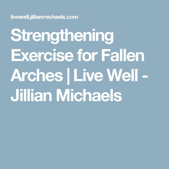 Strengthening Exercise for Fallen Arches | Live Well - Jillian Michaels