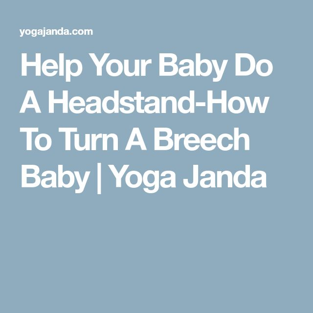 Help Your Baby Do A Headstand-How To Turn A Breech Baby | Yoga Janda
