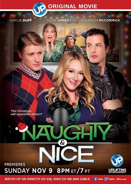 Naughty & Nice is a 2014 made for TV comedy-romance film written by John Wierick (as John Weirick), directed by Sam Irvin and starring Haylie Duff, Tilky Jones, Maureen McCormick, Eric Petersen, Tyler Jacob Moore, Jim O'Heir, Terrence 'T.C.' Carson, Catriona Toop, C.J. Hoff and Brooke Nelson. Plot: A cynical radio host is banished to Colorado, where he has an on-air spat with a hopeless romantic. Soon, their antagonistic relationship sparks the interest of the whole town.
