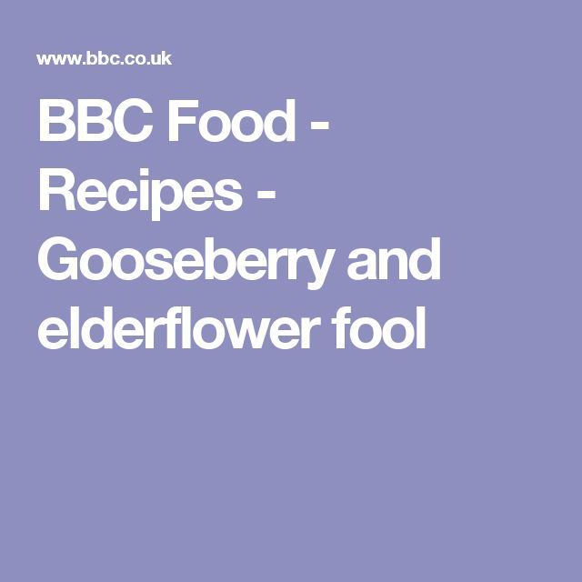 BBC Food - Recipes - Gooseberry and elderflower fool