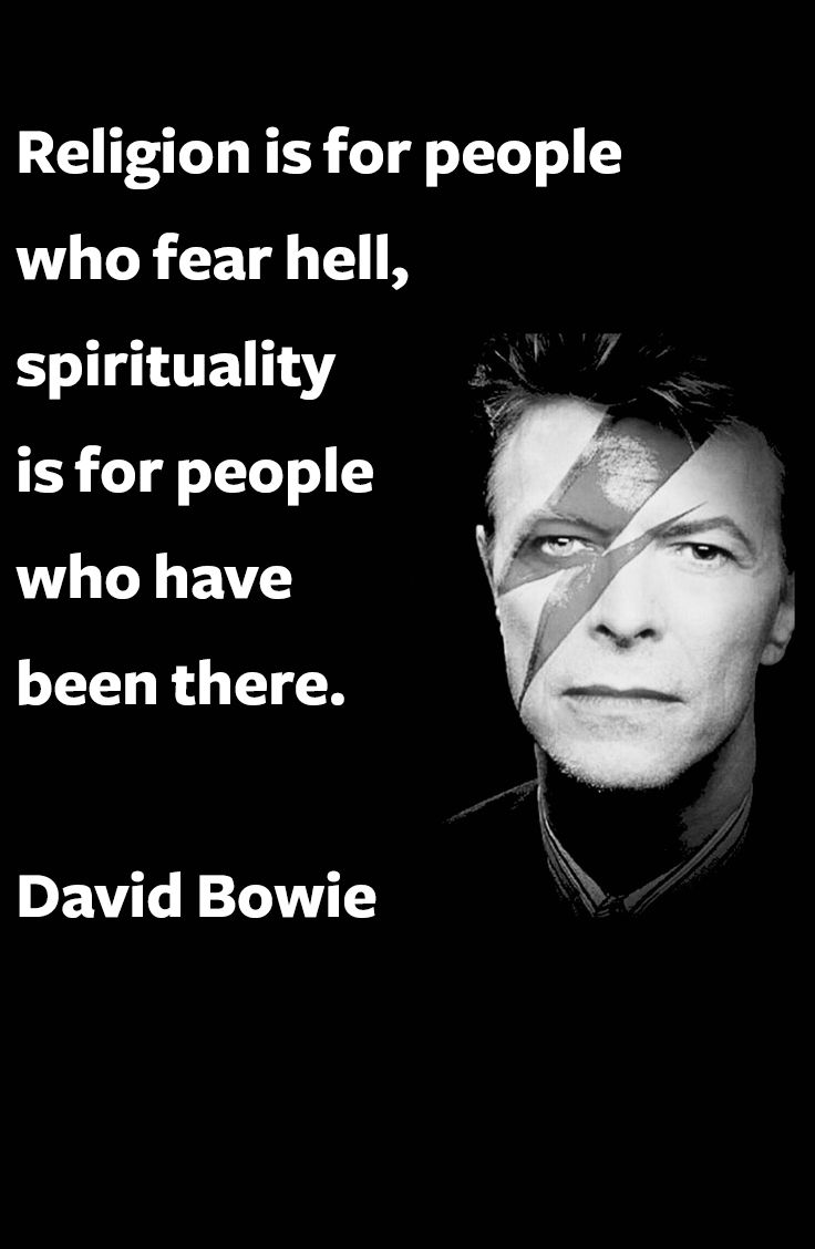 David Bowie quote. #religion #spirituality