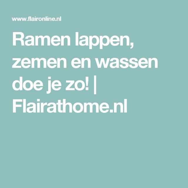 Ramen lappen, zemen en wassen doe je zo! | Flairathome.nl