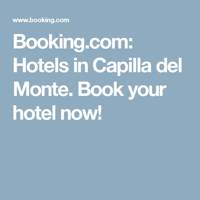 Booking.com:  Hotels in Capilla del Monte.  Book your hotel now!