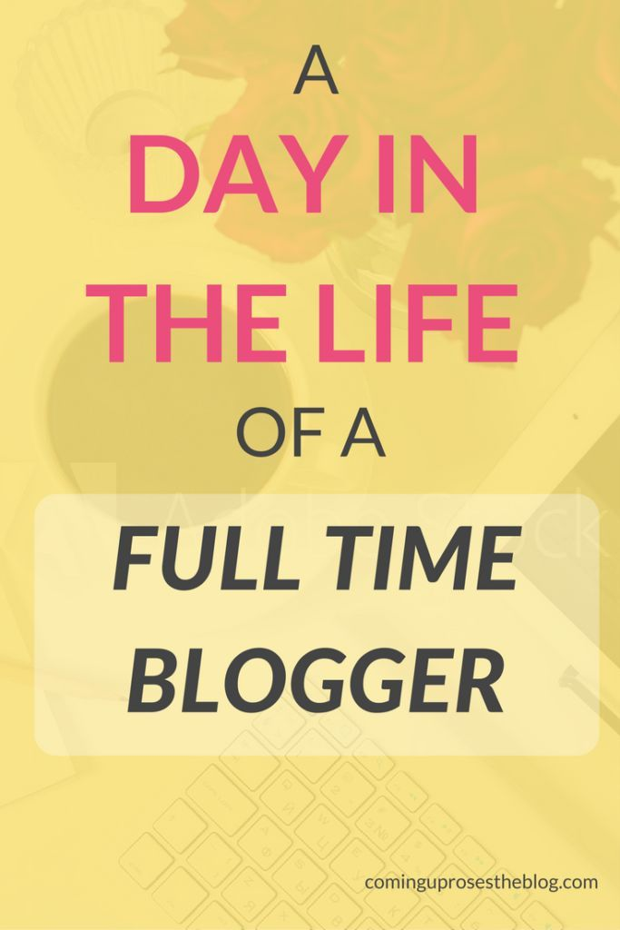 A Day in the Life of a Full Time Blogger