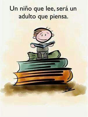 Niño que lee... adulto que piensa.