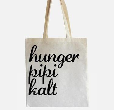 """Jutebeutel mit schwarzem Siebdruckaufdruck """"Hunger, Pipi, Kalt"""""""