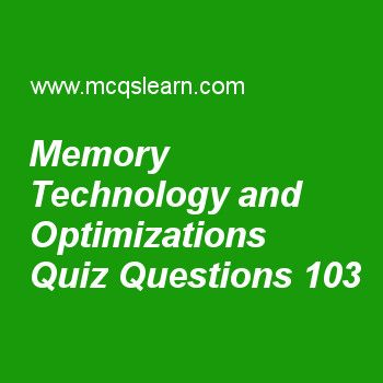 Practice memory technology and optimizations quizzes, computer architecture quiz 103 to learn. Free computer architecture and organization MCQs questions and answers to learn memory technology and optimizations MCQs with answers. Practice MCQs to test knowledge on memory technology and optimizations, computer hardware operations, performance measurement, what is virtual memory, how virtual memory works worksheets.  Free memory technology and optimizations worksheet has multiple choic...