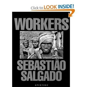 Workers by Sebastiao Salgado  Been looking to buy this since 2003 but haven't put the money down for it yet.