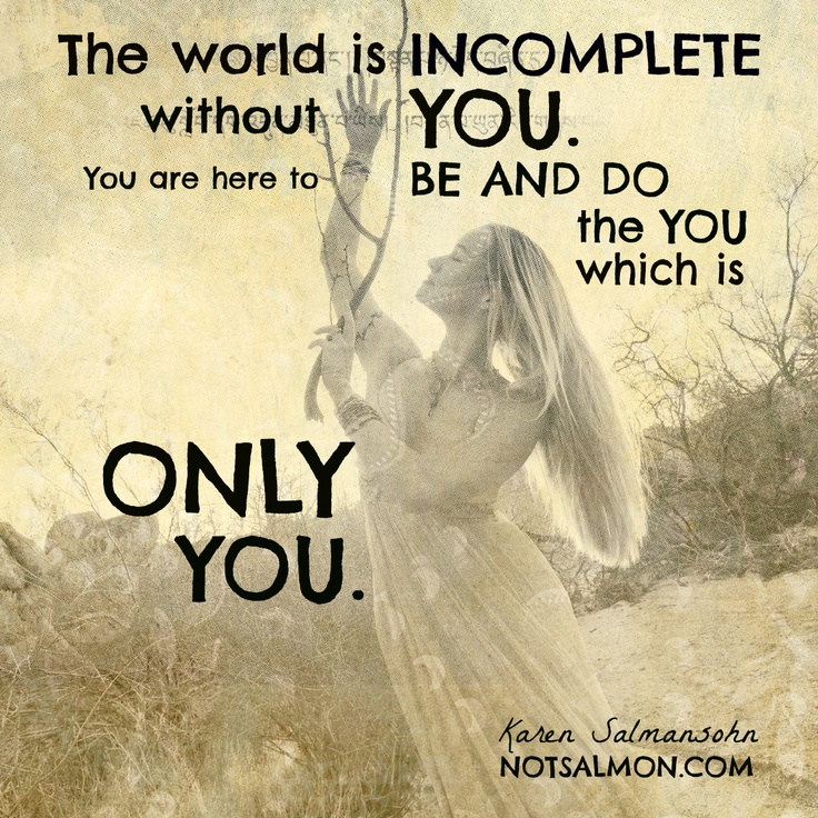 The World Is Incomplete Without You Notsalmon Self Love Quotes