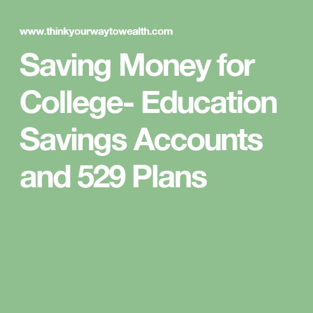 Saving Money for College- Education Savings Accounts and 529 Plans