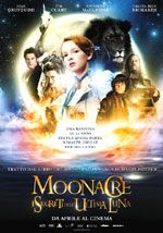 Moonacre - I segreti dell'ultima luna. Un film di Gabor Csupo. Con Dakota Blue Richards, Augustus Prew, Ioan Gruffudd, Natascha McElhone, Tim Curry. Titolo originale The Secret of Moonacre. Avventura, durata 103 min. - Ungheria, Gran Bretagna, Francia 2008.