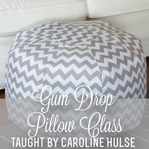 Gum Drop Pillow Class