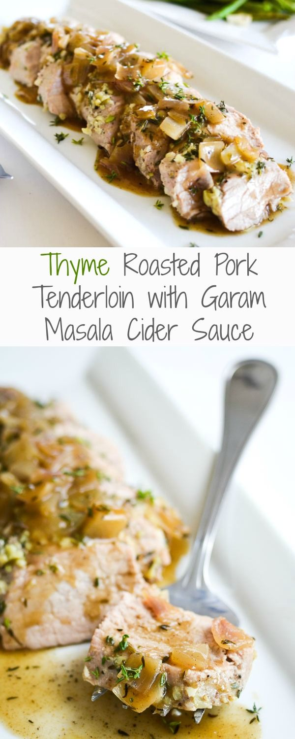Thyme-Roasted Pork Tenderloin with Garam Masala-Cider Sauce - A healthy dinner recipe perfect for company! 21 Day Fix: 1 Red, 1 Tsp, 1/3 Yellow, 1/4 Green
