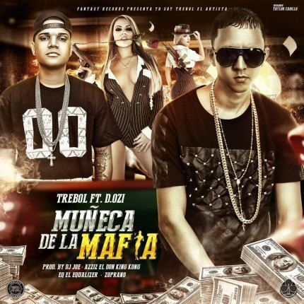 Trebol Clan Ft. D.OZi - Muñeca De La Mafia (Prod. by DJ Joe, Azziz El Don King Kong, EQ El Equalizer Y Zoprano)