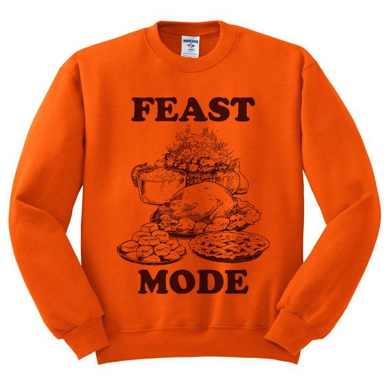 Feast Mode Thanksgiving Unisex Sweatshirt size S,M,L,XL,2XL,3XL