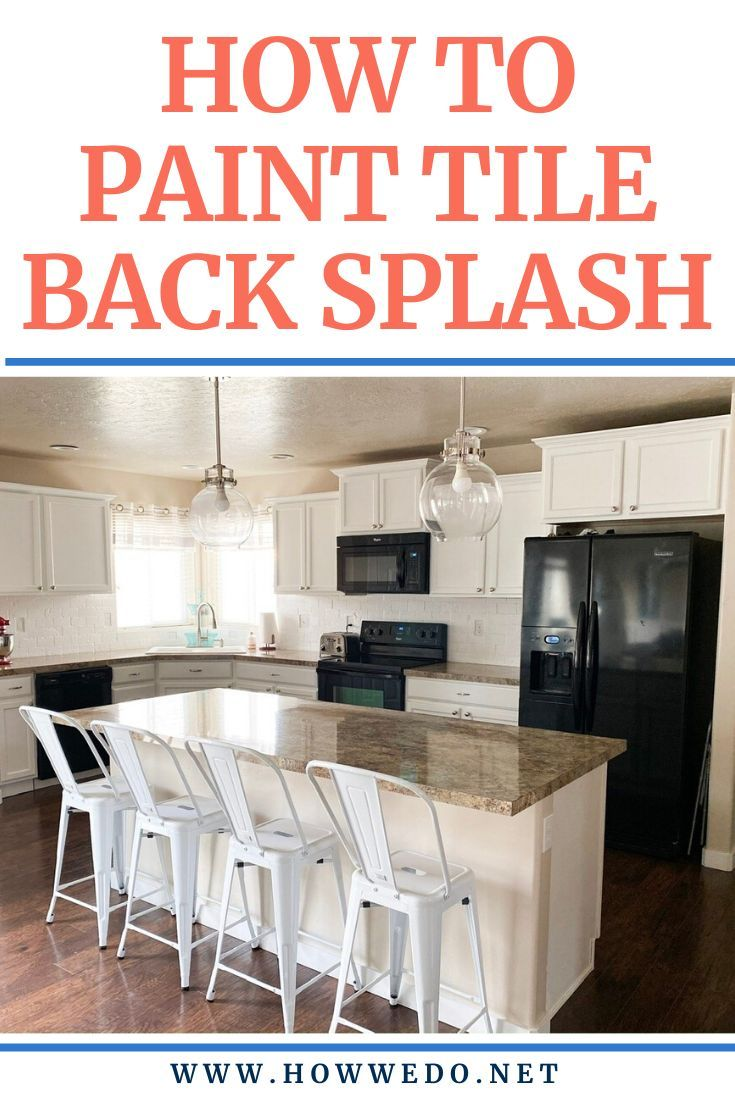 How To Paint Tile Backsplash In 2020 Painting Tile Tile Backsplash Kitchen Tiles Backsplash