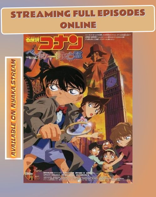 Detective Conan Movie 6 – The Phantom of Baker Street - watch Online - completely for Free! Full Episodes are streamed immediately - check for yourself!