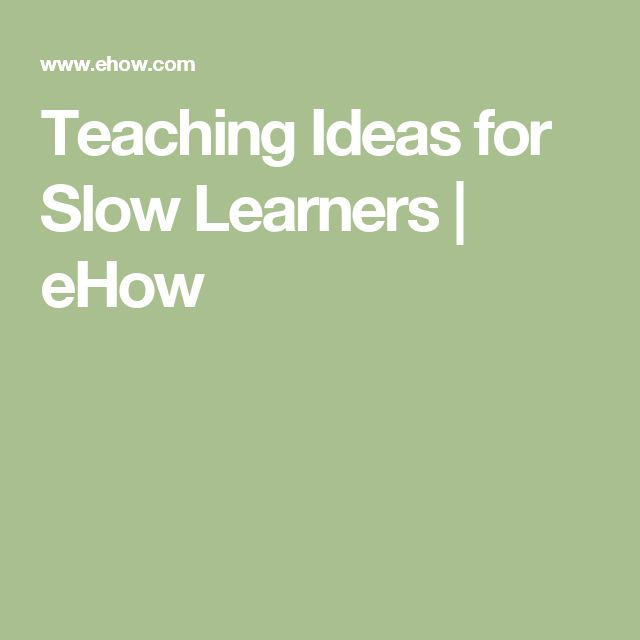 Teaching Ideas for Slow Learners | eHow