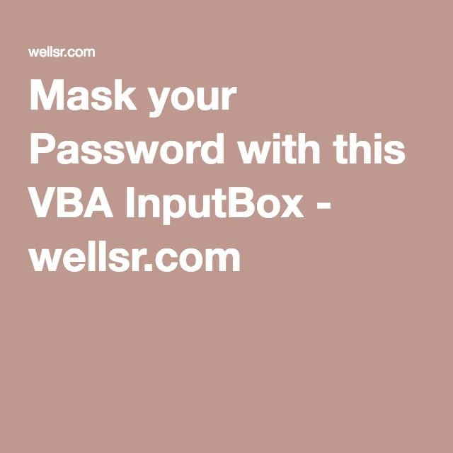 Mask your Password with this VBA InputBox - wellsr.com