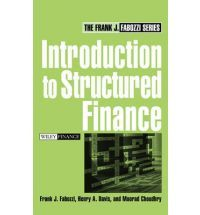 Introduction to Structured Finance (Frank J. Fabozzi Series) By (author) Frank J. Fabozzi, By (author) Henry A. Davis, By (author) Moorad Choudhry