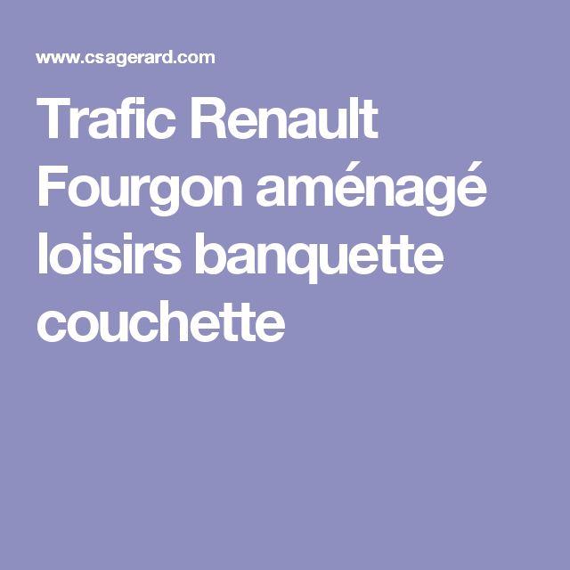 Trafic Renault Fourgon aménagé loisirs banquette couchette