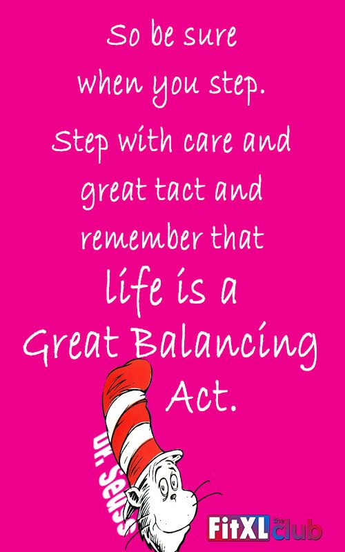 Life Is A Balancing Act Dr Seuss Quotes Motivation