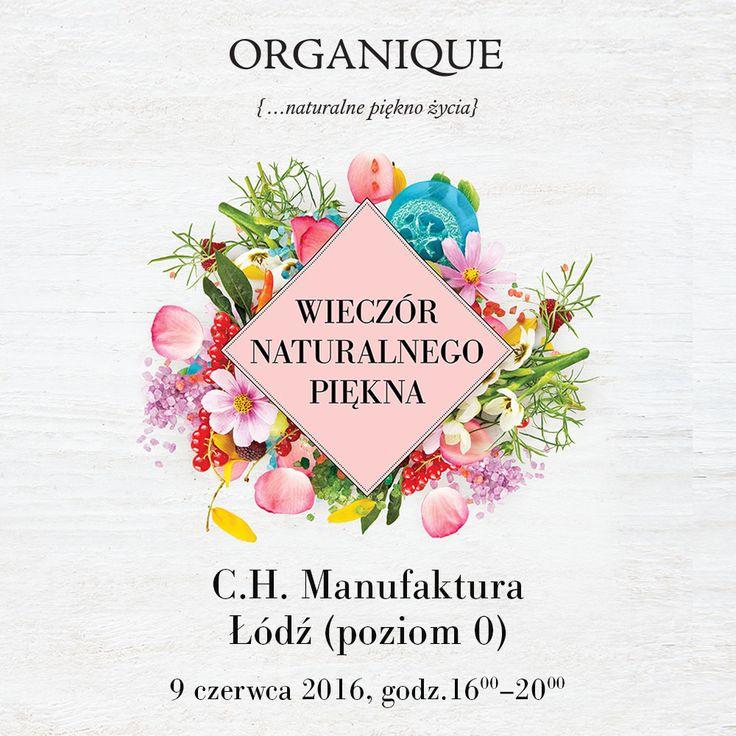 ORGANIQUE Wieczór Naturalnego Piękna w C.H. Manufaktura w Łodzi