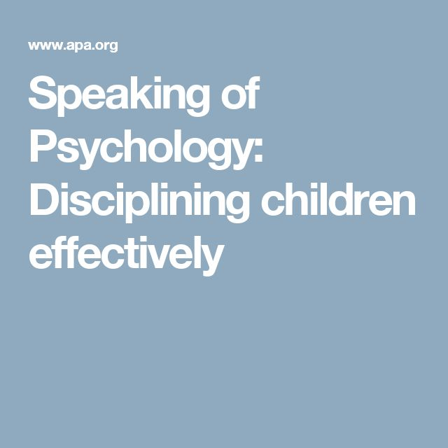 Speaking of Psychology: Disciplining children effectively