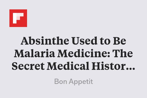 Absinthe Used to Be Malaria Medicine: The Secret Medical History of Cocktails http://flip.it/CYd04