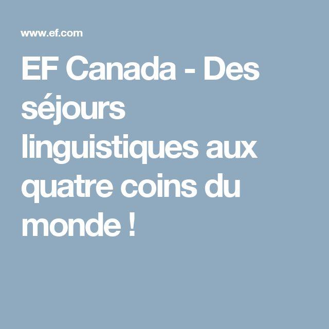 EF Canada - Des séjours linguistiques aux quatre coins du monde !