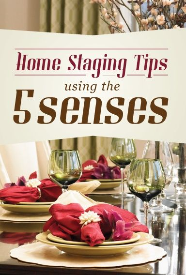 Home Staging Tips Using the 5 Senses | Lots of great ideas for staging your #model #apartments
