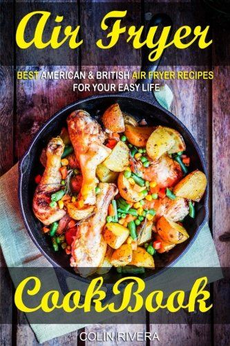 Air-Fryer-Cookbook-Best-American-British-Air-Fryer-Recipes-for-your-Easy-Life