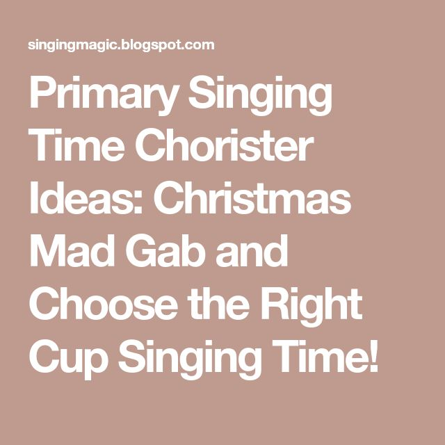 Primary Singing Time Chorister Ideas: Christmas Mad Gab and Choose the Right Cup Singing Time!