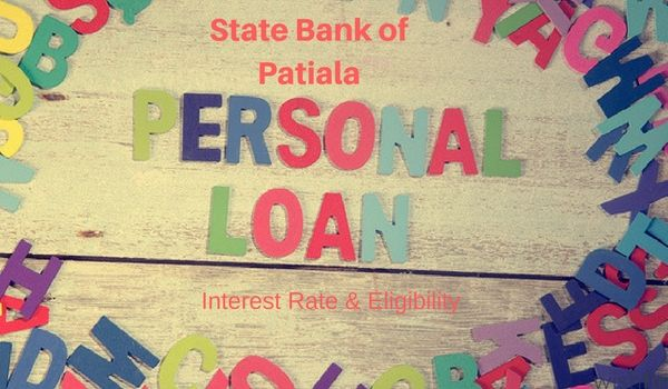 State Bank Of Patiala Personal Loan Interest Rates In 2020 Personal Loans Loan Interest Rates Loan