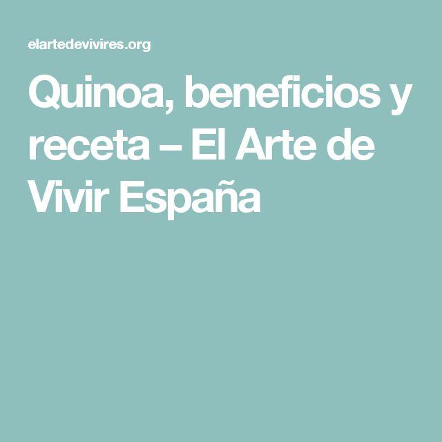 Quinoa, beneficios y receta – El Arte de Vivir España